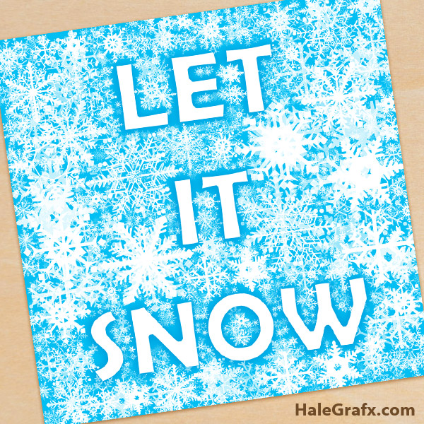 free printable let it snow christmas snowflake art